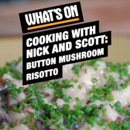 Cooking with Nick & Scott : Mushroom Risotto